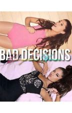 Bad Decisions - jariana by mvvnlightbabe