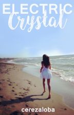 Electric Crystal || #Wattys2016 by Ruby-Star
