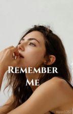 Remember me by hann1357