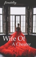 Wife of a cheater  by florashelley