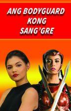 Ang Bodyguard Kong Sang'gre by tinyhead91