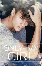 Only My Girl by lysjb13