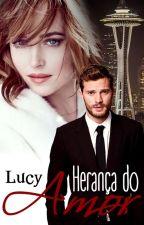 Herança do Amor by LucyWhtilock