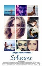 Seduceme |Zayn Malik y tu| by GabyMalikHoran123