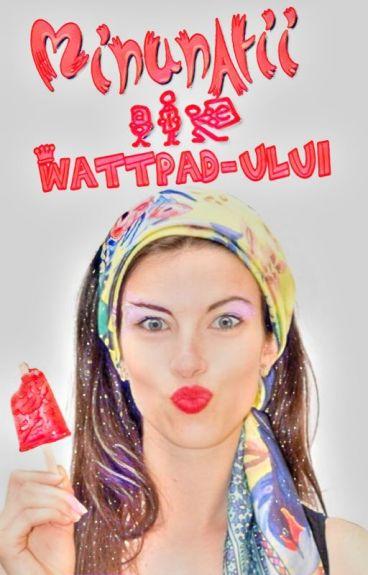 Minunății ale Wattpad-ului
