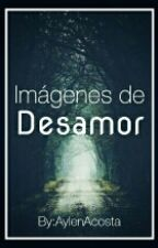 Imágenes de Desamor by AylenAcosta