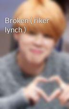 Broken ( riker lynch ) by splover101d