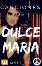 Canciones De Dulce Maria by MAFE_421
