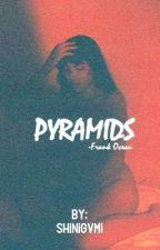 Pyramids [Frank Ocean]  by Shinigvmi