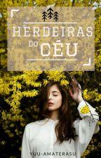 Herdeiras do Céu- 1º livro da série Céu by yuu-amaterasu