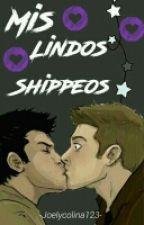 Mis Lindos Shipeos by joelycolina123