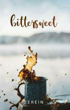 Bittersweet |✔ by caffeinated_whispers