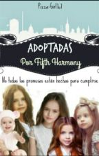 Adoptadas Por Fifth Harmony #wattys2016 #DTS2016 by Pizza-Girl7u7