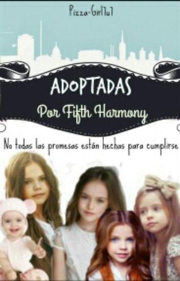 Adoptadas Por Fifth Harmony #wattys2016 #DTS2016