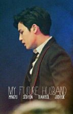 My Future Husband by hadaenul