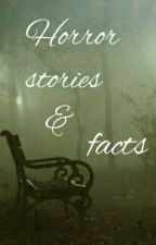 Horror stories and facts by RasuTamu