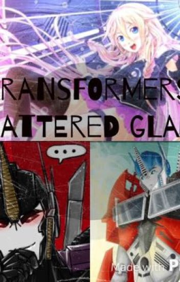 Transformers Shattered Glass - Silent Scream - Wattpad