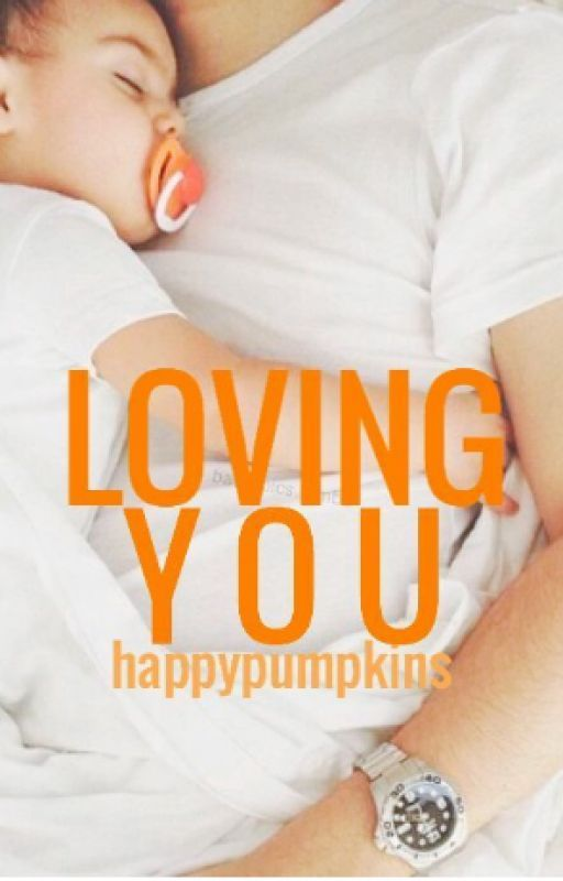 Loving You (#1) (#wattys2016) by happypumpkins