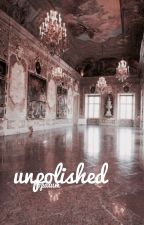 unpolished || miniminter || completed by opalum