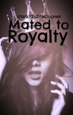 Mated To Royalty (Editing) by everlovingdeer