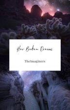 Her Broken Dreams by TheImaginers
