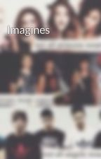 Imagines by ThemCollabGirls
