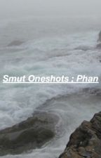Smut Oneshots ;  Phan  by dirty_howlter