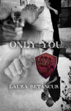 ONLY YOU L2 DE LA BILOGÍA MI SEGUNDA OPORTUNIDAD by Laura19971120