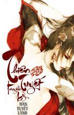 [ĐN Hoa Thiên Cốt-Np]Thiên Tuyết truyền kỳ- Hàn Tuyết Lãnh by Dan_Hy
