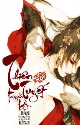 [ĐN Hoa Thiên Cốt-Np]Thiên Tuyết truyền kỳ- Hàn Tuyết Lãnh