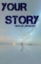 Your story by Skylar_Dreamer