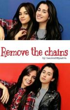 Remove the chains {Camren} by Lauren5Hpasiva