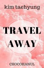 Travel Away 🎀 by chocohanul