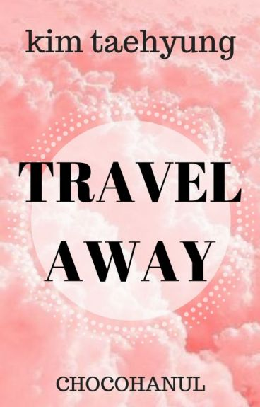 V, Travel Away