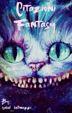 Citazioni Fantasy by isabel_bellinazzi