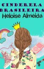 Cinderela Brasileira  by HeloiseAlmeidaL