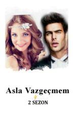 ASLA VAZGEÇMEM  by EmirhanYldz358