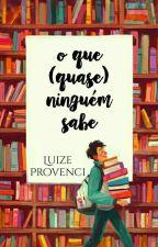 O Que (Quase) Ninguém Sabe | DICAS by Mione2001