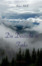 Die Deutsche in Forks (Twilight, Jasper Ff) by saifighter