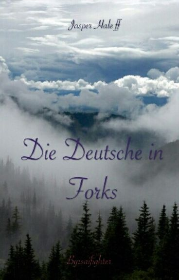 Die Deutsche in Forks (Twilight, Jasper Ff)