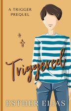 Triggered (Bonus & Extras) by HadassaHarper