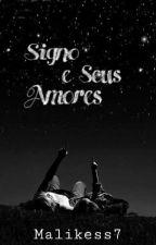 Signos Seus E Amores by Malikess7