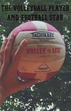 The Volleyball Player and Football Star (On Hold) by faithmorgann