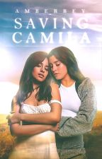 Saving Camila | Fanfic Camren🌛 by Amberbey