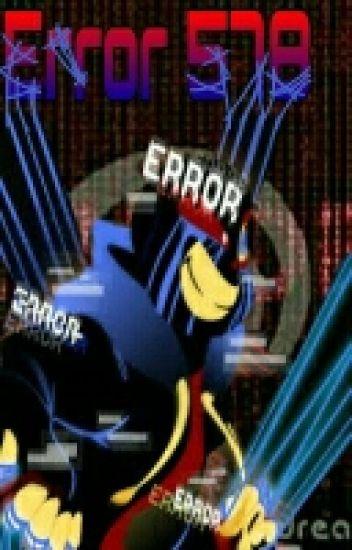 Error 578 (Error!Sans x Reader)