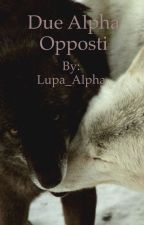 Due Alpha opposti by Lupa_Alpha