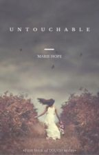 Untouchable [1. Dil]  by Manalahope