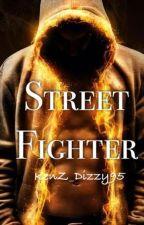 The Street Fighter (#Wattys2014) by KenZ_Dizzy95