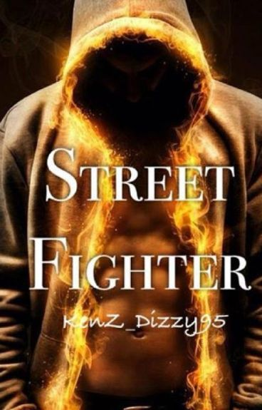 The Street Fighter (#Wattys2014)