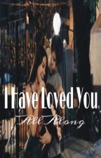 I Have Loved You All Along (NLex) by nostalgic-writer